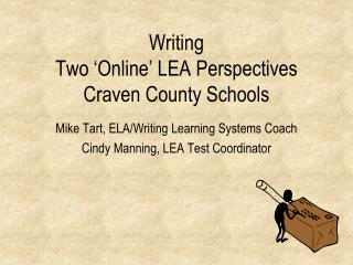 Writing Two 'Online' LEA Perspectives Craven County Schools