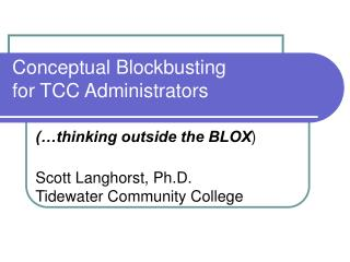 Conceptual Blockbusting  for TCC Administrators