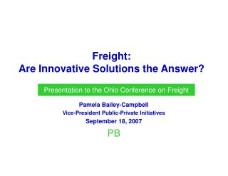 Freight:   Are Innovative Solutions the Answer?