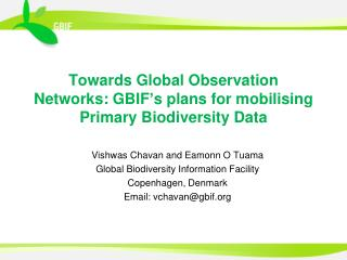 Towards Global Observation Networks: GBIF's plans for mobilising Primary Biodiversity Data