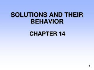 SOLUTIONS AND THEIR BEHAVIOR