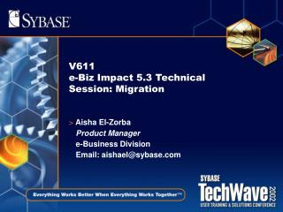 V611 e-Biz Impact 5.3 Technical Session: Migration