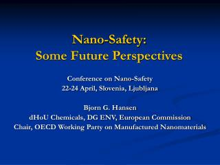 Nano-Safety: Some Future Perspectives