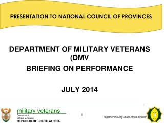 DEPARTMENT OF MILITARY VETERANS (DMV BRIEFING ON PERFORMANCE JULY 2014