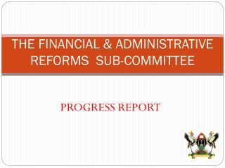 THE FINANCIAL & ADMINISTRATIVE REFORMS  SUB-COMMITTEE
