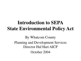 Introduction to SEPA State Environmental Policy Act