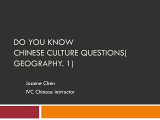 Do you know Chinese Culture Questions ( geography. 1 )