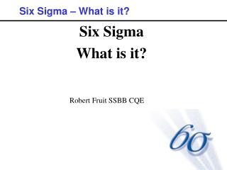 Six Sigma What is it?