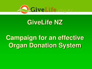 GiveLife NZ  Campaign for an effective Organ Donation System