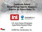 Celebrate Safety  Skeet Range Interim Measure, Patrick Air Force Base, FL