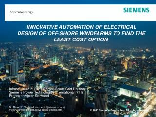 INNOVATIVE AUTOMATION OF ELECTRICAL DESIGN OF OFF-SHORE WINDFARMS TO FIND THE LEAST COST OPTION
