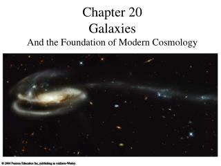 Chapter 20 Galaxies  And the Foundation of Modern Cosmology