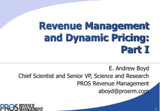 Revenue Management and Dynamic Pricing: Part I