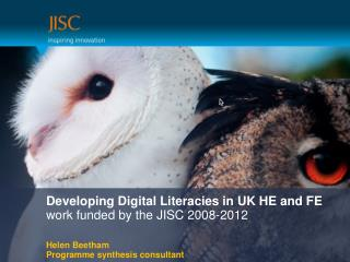 Developing Digital Literacies in UK HE and FE work funded by the JISC 2008-2012