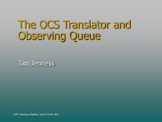 The OCS Translator and Observing Queue