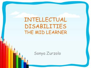 INTELLECTUAL DISABILITIES  THE MID LEARNER