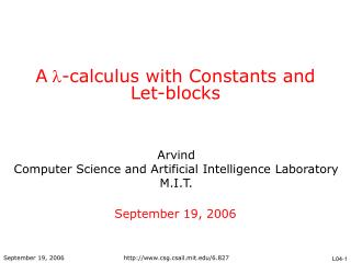 A  -calculus with Constants and Let-blocks