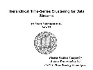 Hierarchical Time-Series Clustering for Data Streams by Pedro Rodrigues et al. KDD'04
