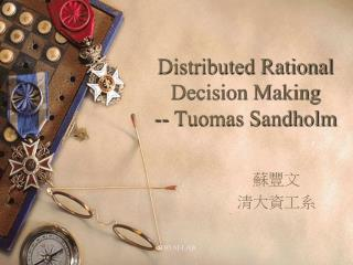 Distributed Rational Decision Making -- Tuomas Sandholm