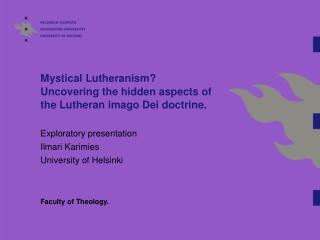 Mystical Lutheranism? Uncovering the hidden aspects of the Lutheran imago Dei doctrine.