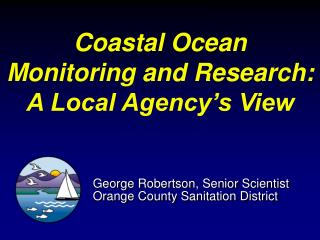 Coastal Ocean  Monitoring and Research: A Local Agency's View