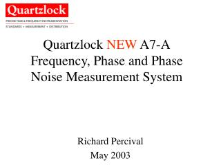 Quartzlock  NEW  A7-A Frequency, Phase and Phase Noise Measurement System