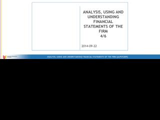 ANALYSIS, USING AND UNDERSTANDING FINANCIAL STATEMENTS OF THE FIRM 4/6