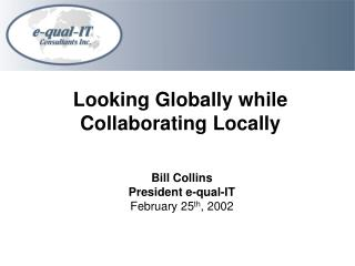 Looking Globally while                                 Collaborating Locally