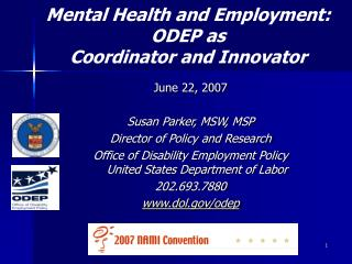 June 22, 2007 Susan Parker, MSW, MSP Director of Policy and Research