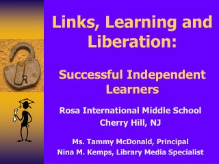 Links, Learning and Liberation: Successful Independent Learners