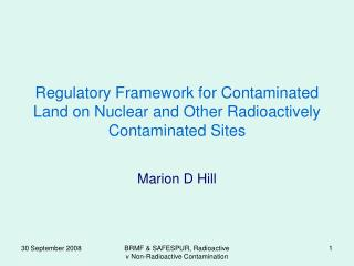 Regulatory Framework for Contaminated Land on Nuclear and Other Radioactively Contaminated Sites