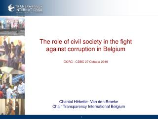 The role of civil society in the fight against corruption in Belgium  OCRC - CDBC 27 October 2010