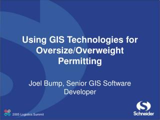 Using GIS Technologies for Oversize/Overweight Permitting