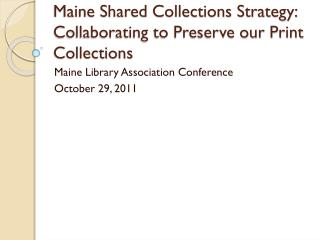 Maine Shared Collections Strategy: Collaborating to Preserve our Print Collections