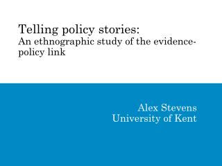 Telling policy stories: An ethnographic study of the evidence-policy link