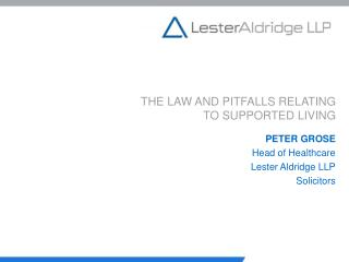 THE LAW AND PITFALLS RELATING TO SUPPORTED LIVING