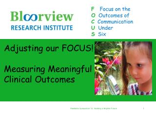Adjusting our FOCUS! Measuring Meaningful Clinical Outcomes