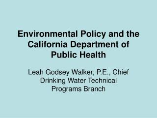 Environmental Policy and the California Department of Public Health