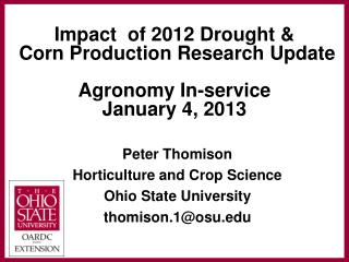 Impact  of 2012 Drought &  Corn Production Research Update  Agronomy In-service  January 4, 2013