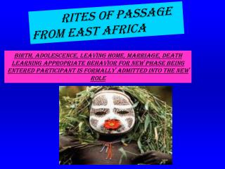 RITES OF PASSAGE  FROM EAST AFRICA