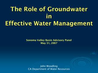 The Role of Groundwater in  Effective Water Management