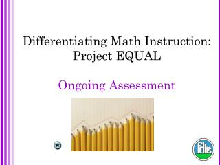 Differentiating Math Instruction: Project EQUAL Ongoing Assessment