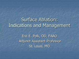 Surface Ablation:  Indications and Management