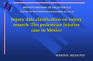 Injury data clasification on Injury resarch: The pedestrian Injuries case in México