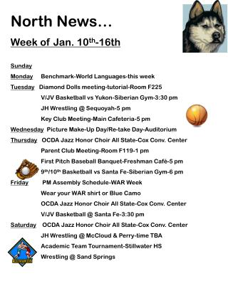 North News… Week of Jan. 10 th -16th Sunday Monday 	Benchmark-World Languages-this week