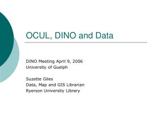 OCUL, DINO and Data