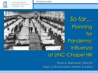 So far… Planning  for  Pandemic  Influenza at UNC-Chapel Hill