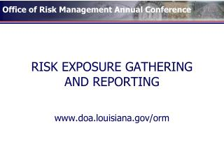 RISK EXPOSURE GATHERING AND REPORTING