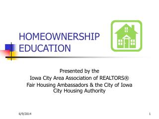 HOMEOWNERSHIP EDUCATION