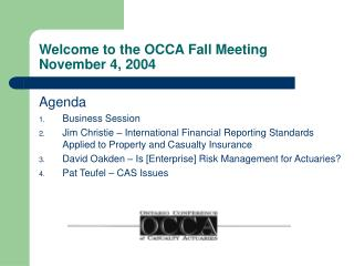 Welcome to the OCCA Fall Meeting November 4, 2004